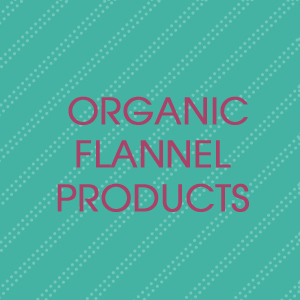 Organic Flannel Products